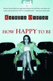 How Happy To Be by Katrina Onstad