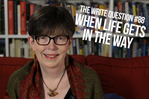 What happens when life gets in the way of writing?